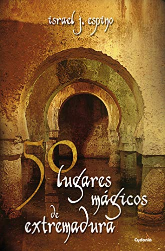 50 Lugares Mágicos De Extremadura (Spanish Edition)