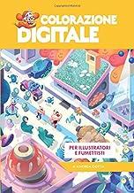 Scaricare Libri COLORAZIONE DIGITALE: per illustratori e fumettisti PDF