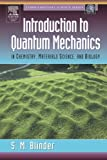 Introduction to Quantum Mechanics: in Chemistry, Materials Science, and Biology (.)