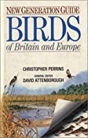 New Generation Guide to the Birds of Britain and Europe (Corrie Herring Hooks Series)