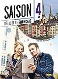 Saison. Méthode de français. Niveaux B2. Livre eleve. Per le Scuole superiori. Con CD Audio. Con DVD-ROM. Con espansione online (Vol. 4)