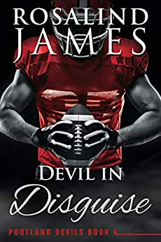 Devil in Disguise (Portland Devils Book 4) by [Rosalind James]