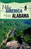 Hike Alabama: An Atlas of Alabama s Greateast Hiking Adventures (Hike America Series)