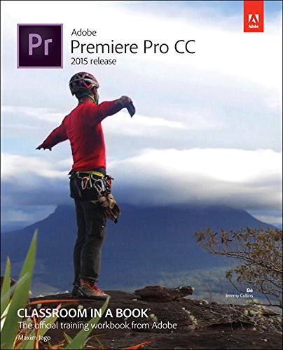 Adobe Premiere Pro CC Classroom in a Book (2015 release) (English Edition)