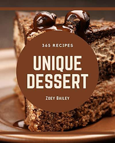 365 Unique Dessert Recipes: Welcome to Dessert Cookbook (English Edition)