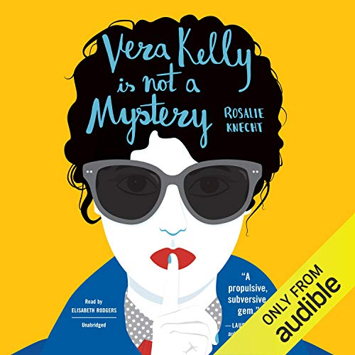 Vera Kelly Is Not a Mystery: The Vera Kelly Series, Book 2