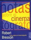 Notas sobre el cinematógrafo, de Robert Bresson