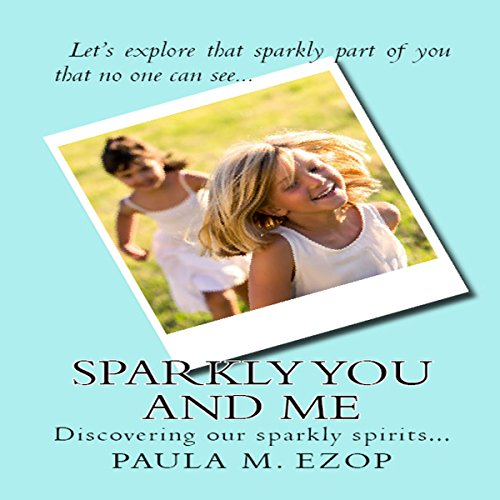 Sparkly You and Me: Discovering Our Sparkly Spirits cover art