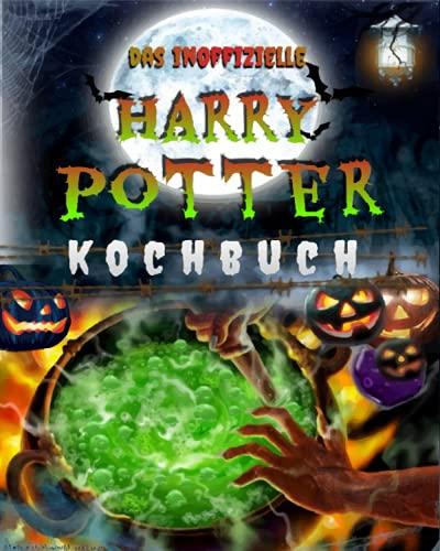 Das inoffizielle Harry Potter kochbuch: Über 50 köstliche und magische Rezepte, die nur für Sie ausgewählt wurden, um das Zaubererleben des mysteriösen und erstaunlichen Harry Potter zu erleben.