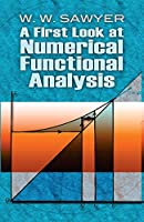 A First Look at Numerical Functional Analysis (Dover Books on Mathematics)