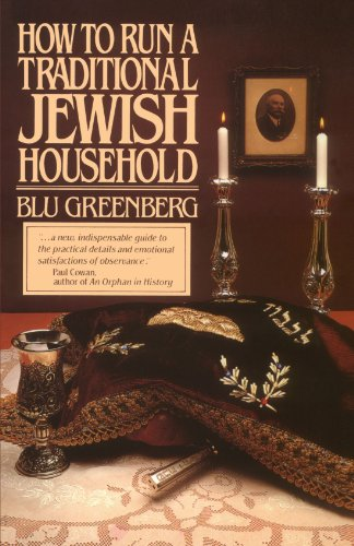 Compare Textbook Prices for How to Run a Traditional Jewish Household Reprint Edition ISBN 9780671602703 by Greenberg, Blu