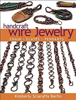 Handcraft Wire Jewelry: Chains Clasps Pendants