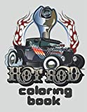 Hot Rod Coloring Books: for Adults , 35 Hot Rod Colors Gifts for Men Boys.