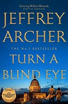 Turn a Blind Eye (William Warwick Novels Book 3) (English Edition) par [Jeffrey Archer]