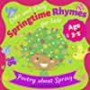 Springtime Rhymes: Cute and Easy Poetry about Spring for Kids Ages 3-5 Years Old (English Edition)
