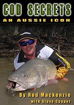 Cod Secrets: An Aussie Icon by [Rodney Mackenzie, Steve Cooper]