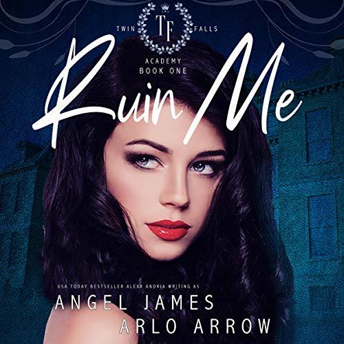 Ruin Me Audiobook By Angel James, Arlo Arrow cover art