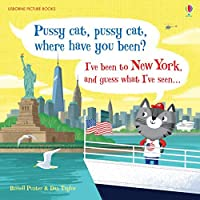 Pussy Cat, Pussy Cat, Where Have You Been? I've Been to New York and Guess What I've Seen... (Picture Books)