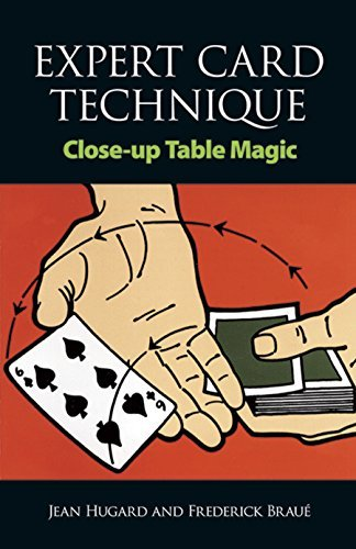 Expert Card Technique: Close-up Table Magic (Cards, Coins, and Other Magic) (Dover Magic Books)