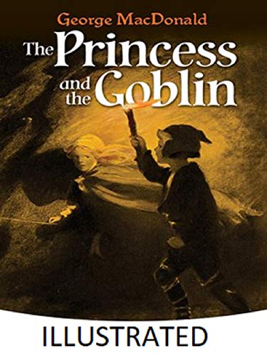 The Princess and the Goblin Illustrated (English Edition)
