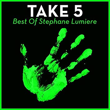 Take 5 - The Best Of Stephane Lumiere