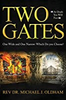 Two Gates: One Wide and One Narrow: Which Do You Choose?