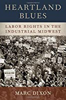 Heartland Blues: Labor Rights in the Industrial Midwest