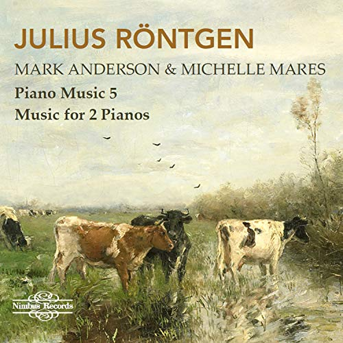 Julius Röntgen: Piano Music Vol.5 - Music for 2 Pianos