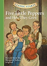 Classic Starts®: Five Little Peppers and How They Grew (Classic Starts® Series)