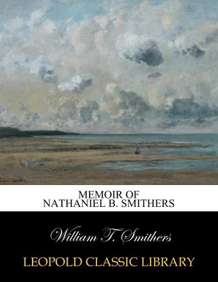 の前で従者マットレスMemoir of Nathaniel B. Smithers