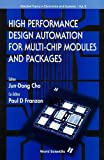High Performance Design Automation for Multi-Chip Modules and Packages (Selected...