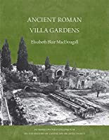 Ancient Roman Gardens (Dumbarton Oaks Colloquium on the History of Landscape Architecture)