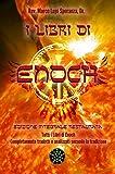 I Libri di Enoch: Edizione integrale restaurata...