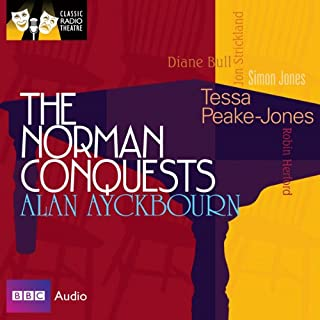 Classic Radio Theatre: The Norman Conquests (Dramatised) cover art