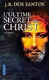 L'Ultime secret du Christ - Pocket - 07/05/2014