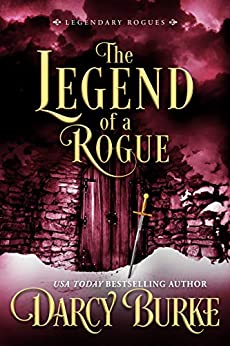 The Legend of a Rogue (Legendary Rogues Book 1) by [Darcy Burke]