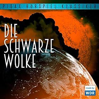 Die schwarze Wolke                   Autor:                                                                                                                                 Fred Hoyle                               Sprecher:                                                                                                                                 Horst Frank,                                                                                        Hansjörg Felmy,                                                                                        Michael Degen,                   und andere                 Spieldauer: 1 Std. und 26 Min.     7 Bewertungen     Gesamt 3,9