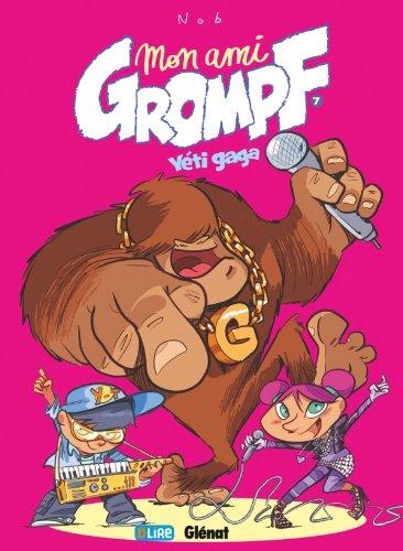 Mon ami Grompf, Tome 7 : Yéti Gaga