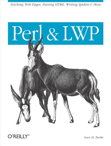 Perl & LWP: Fetching Web Pages, Parsing HTML, Writing Spiders & More (English Edition)