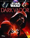 Dark Vador (LA GRANDE IMAGERIE STAR WARS)