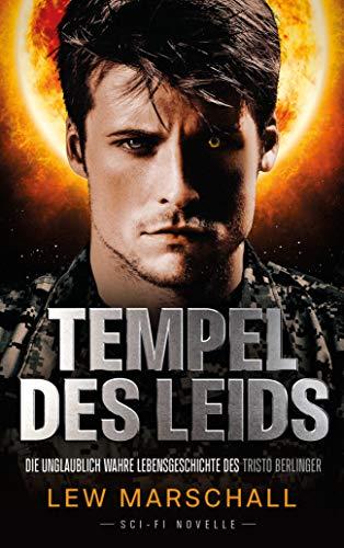 Tempel des Leids: Die unglaublich wahre Lebensgeschichte des Tristo Berlinger (Die Holy-Saga)