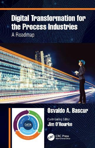Compare Textbook Prices for Digital Transformation for the Process Industries: A Roadmap 1 Edition ISBN 9780367222376 by Bascur, Osvaldo A.