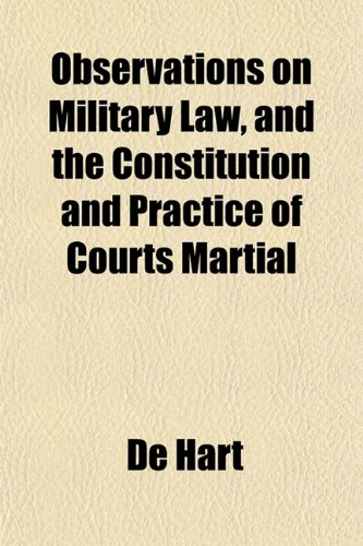 Observations on Military Law, and the Constitution and Practice of Courts Martialの詳細を見る