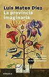 La provincia imaginaria: Las estaciones provinciales | Las horas completas (Best Seller)