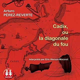 Cadix, ou la diagonale du fou                   De :                                                                                                                                 Arturo Pérez-Reverte                               Lu par :                                                                                                                                 Éric Herson-Macarel                      Durée : 24 h et 10 min     12 notations     Global 3,9