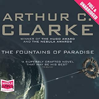 The Fountains of Paradise                   By:                                                                                                                                 Arthur C. Clarke                               Narrated by:                                                                                                                                 Mike Grady                      Length: 8 hrs and 57 mins     9 ratings     Overall 4.4