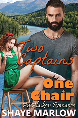 Two Captains, One Chair: An Alaskan Romantic Comedy (English Edition)