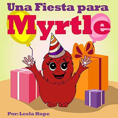 Una Fiesta para Myrtle: libros infantiles en español,lectores principiantes,infantil (Historias Hora de Dormir para los Niños ) cover art