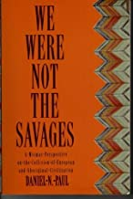 We Were Not the Savages: A Micmac Perspective on the Collision of European and Aboriginal Civilizations