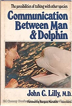 Hardcover Communication between man and dolphin: The possibilities of talking with other species Book